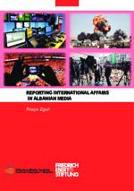 Reporting international affairs in Albanian media